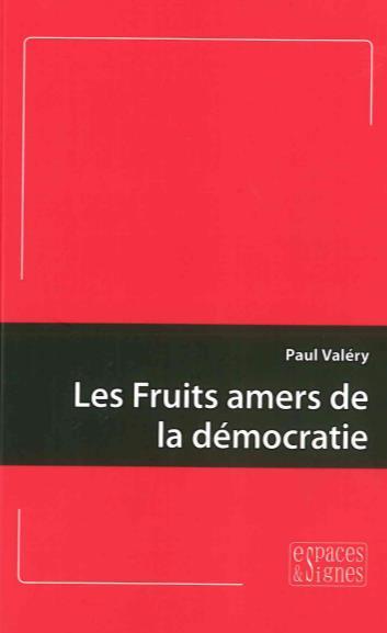 LES FRUITS AMERS DE LA DEMOCRATIE