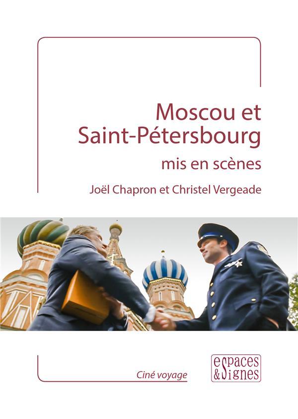 MOSCOU ET SAINT PETERSBOURG MIS EN SCENE
