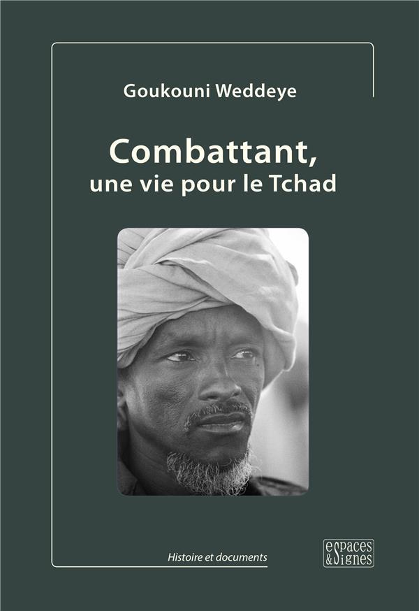 COMBATTANT, UNE VIE POUR LE TCHAD