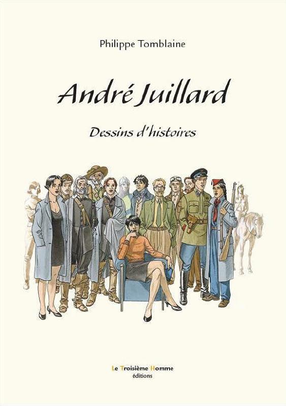 ANDRE JUILLARD : DESSINS D'HISTOIRES