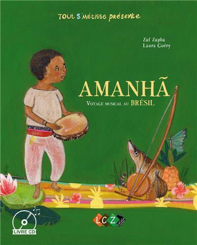 AMANHA, VOYAGE MUSICAL AU BRESIL
