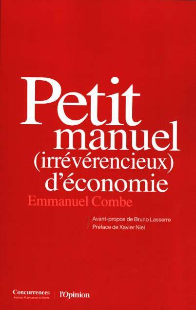 PETIT MANUEL (IRREVERENCIEUX) D'ECONOMIE