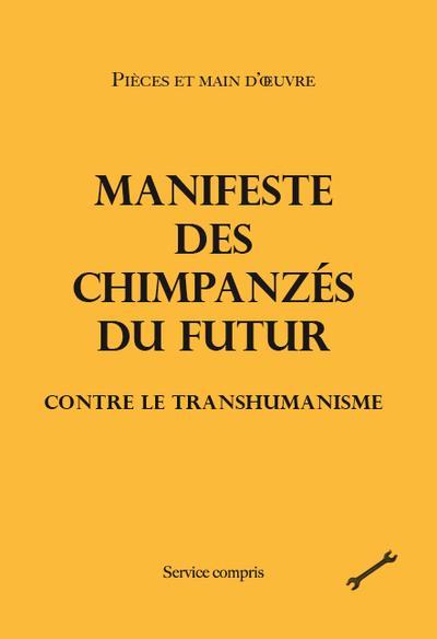 MANIFESTE DES CHIMPANZES DU FUTUR CONTRE LE TRANSHUMANISME