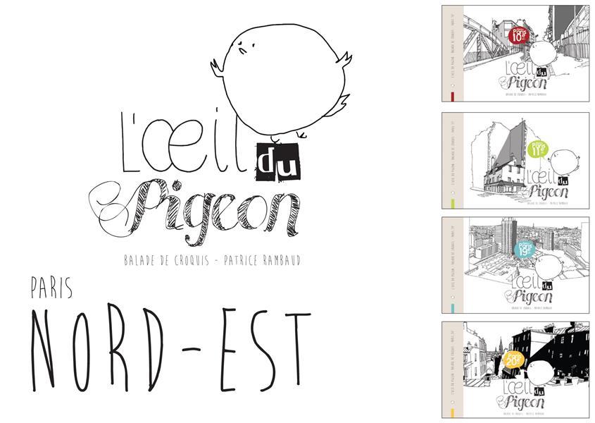 L'OEIL DU PIGEON PARIS NORD-EST : 20E, 19E, 11E ET 10E