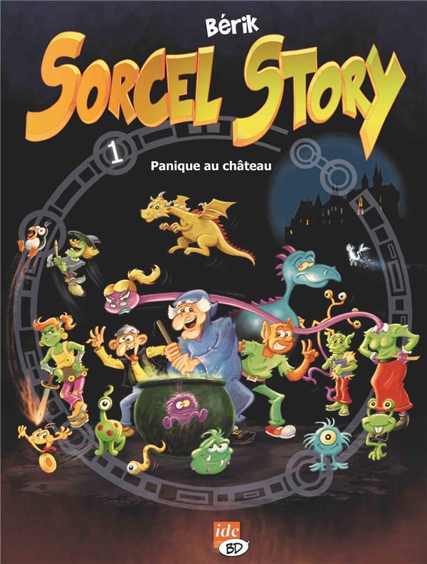 SORCEL STORY - TOME 1 PANIQUE AU CHATEAU - TOME 1 : PANIQUE AU CHATEAU