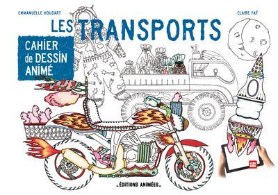CAHIER DE DESSIN ANIME - LES TRANSPORTS