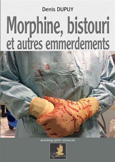MORPHINE, BISTOURI ET AUTRES EMMERDEMENTS