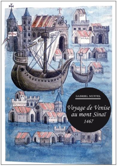 VOYAGE DE VENISE AU MONT SINAI 1467