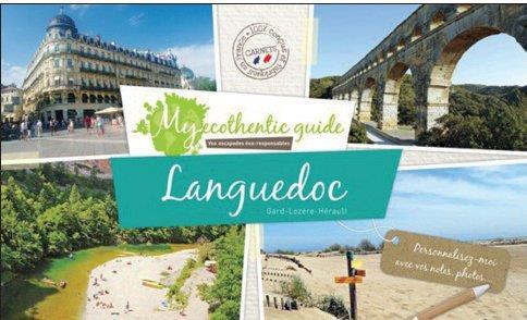 LANGUEDOC : GARD, LOZERE, HERAULT, VOS ESCAPADES ECO-RESPONSABLES