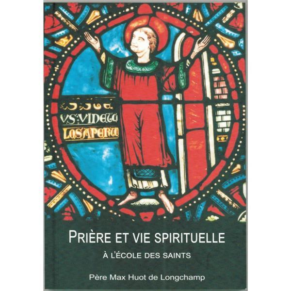 PRIERE ET VIE SPIRITUELLE A L'ECOLE DES SAINTS