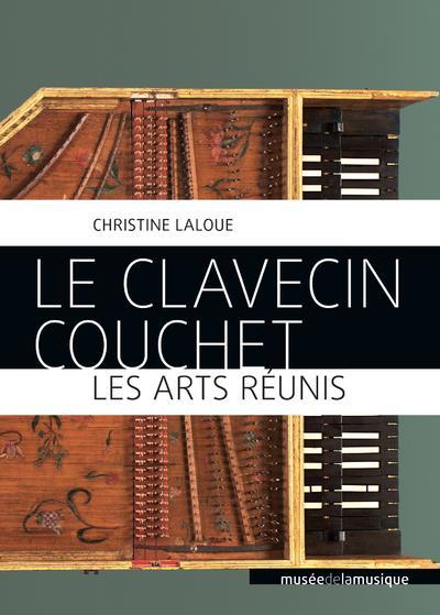 LE CLAVECIN COUCHET - LES ARTS REUNIS