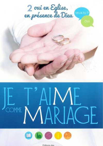 JE T'AIME COMME MARIAGE