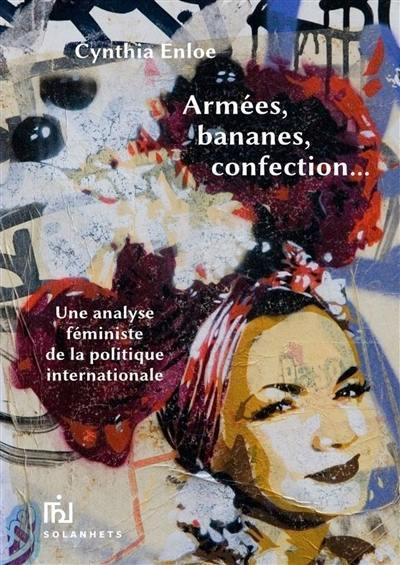 ARMEES, BANANES, CONFECTION - UNE ANALYSE FEMINISTE DE LA POLITIQUE INTERNATIONALE