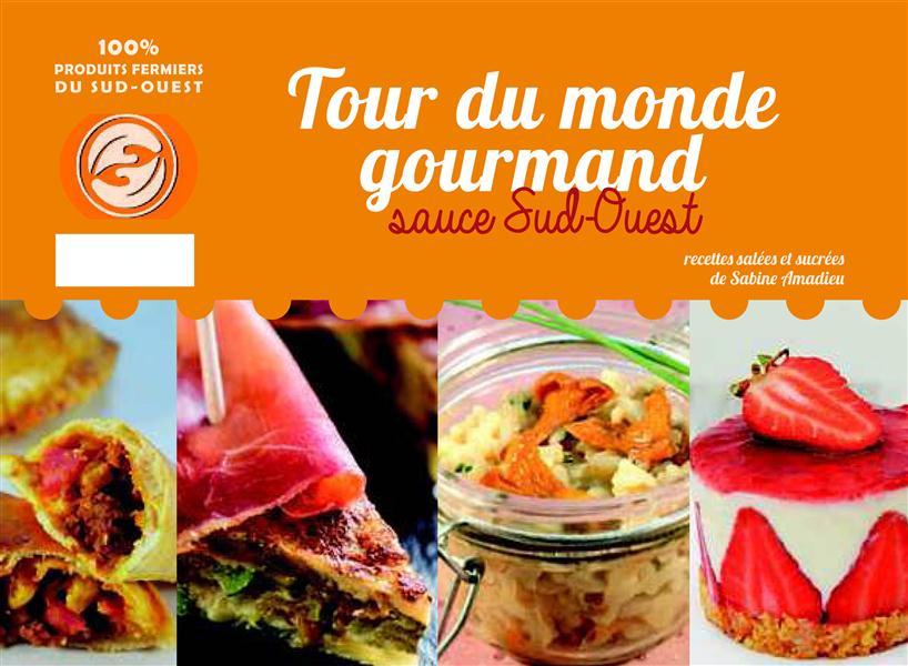 TOUR DU MONDE GOURMAND SAUCE SUD-OUEST