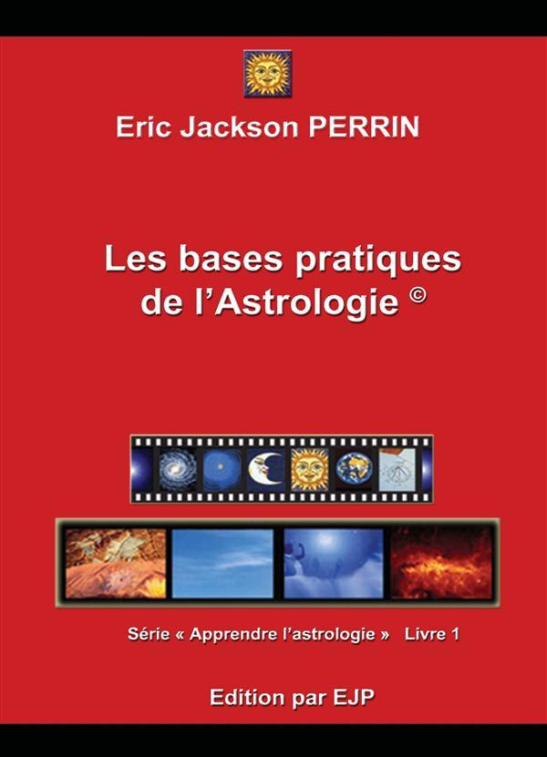 ASTROLOGIE LIVRE 1 : LES BASES PRATIQUES DE L'ASTROLOGIE