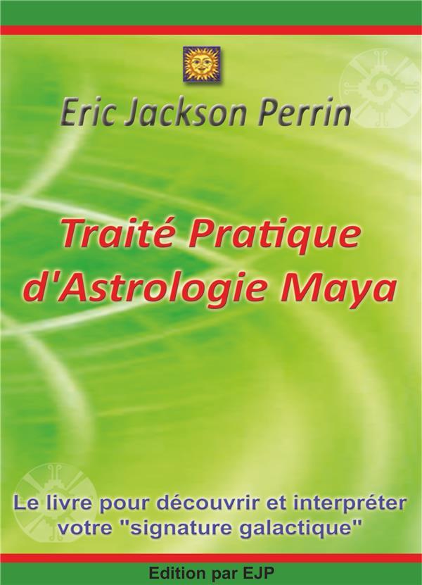 TRAITE PRATIQUE D'ASTROLOGIE MAYA