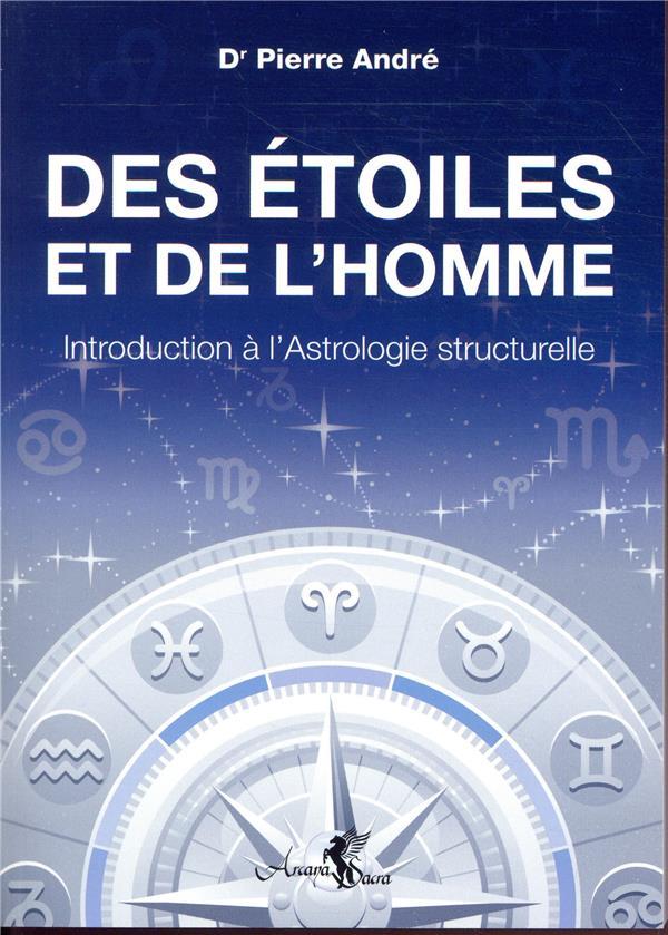 DES ETOILES ET DE L'HOMME - INTRODUCTION A L'ASTROLOGIE STRUCTURELLE