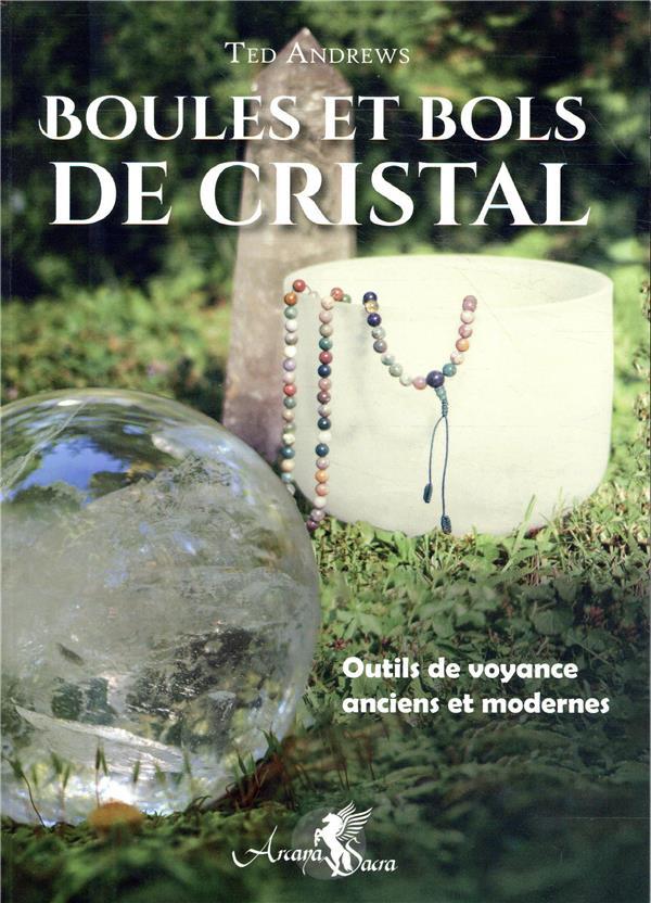 BOULES ET BOLS DE CRISTAL - OUTILS DE VOYANCE ANCIENS ET MODERNES