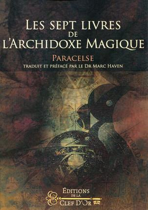 LES SEPT LIVRES DE L'ARCHIDOXE MAGIQUE
