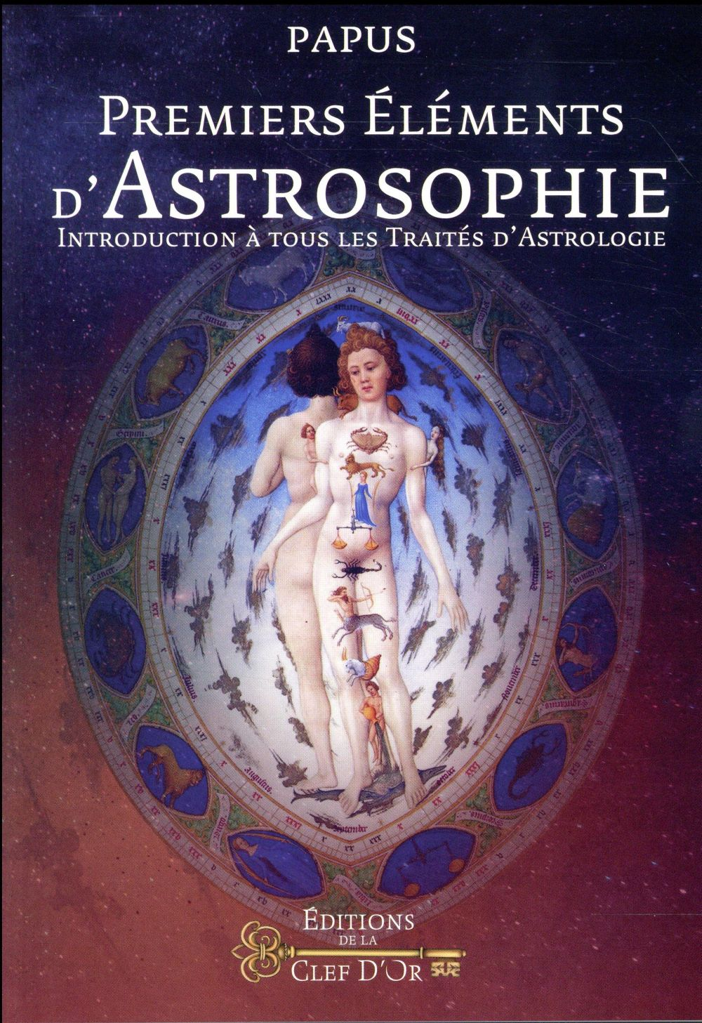 PREMIERS ELEMENTS D ASTROSOPHIE - INTRODUCTION A TOUS LES TRAITES D ASTROLOGIE