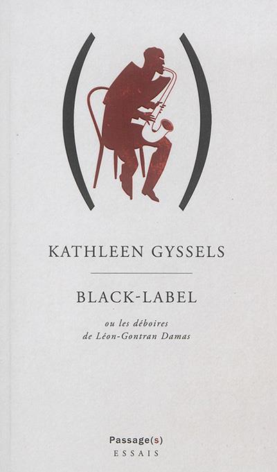 BLACK-LABEL OU LES DEBOIRES DE LEON-GONTRAN DAMAS