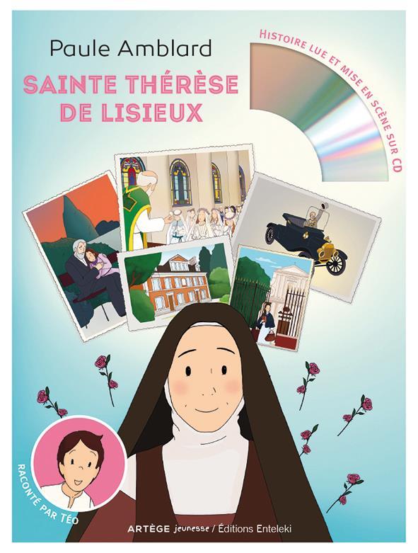 SAINTE THERESE DE LISIEUX - RACONTE PAR TEO (LIVRE ET CD AUDIO)