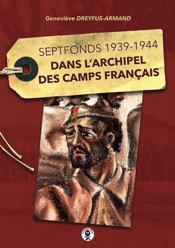 DANS L'ARCHIPEL DES CAMPS FRANCAIS - SEPTFONDS 1939-1944