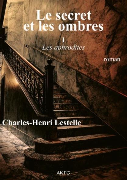 LE SECRET ET LES OMBRES T 1 : LES APHRODITES