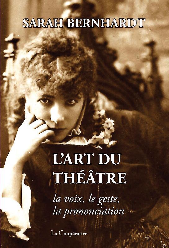 L' ART DU THEATRE - LA VOIX, LE GESTE, LA PRONONCIATION