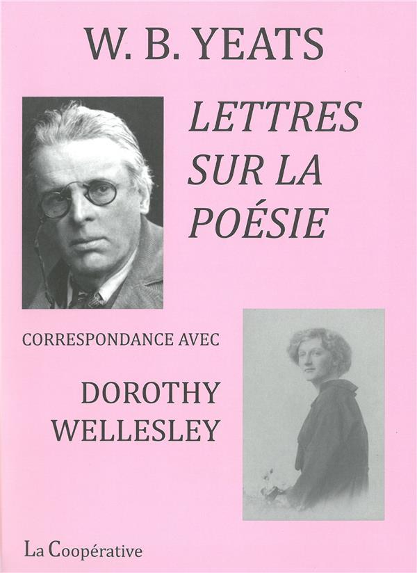 LETTRES SUR LA POESIE - CORRESPONDANCE AVEC DOROTHY WELLESLEY