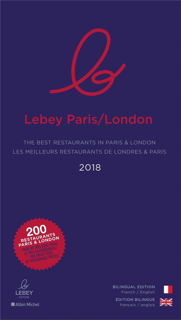 LE LEBEY PARIS-LONDON 2018 - THE BEST RESTAURANTS IN PARIS & LONDON. LES MEILLEURS RESTAURANTS DE LO