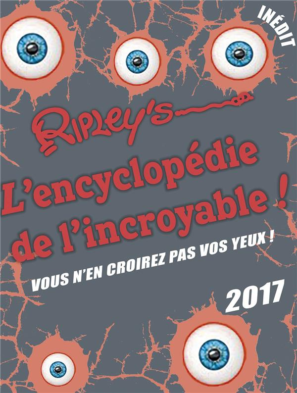 ENCYCLOPEDIE DE L'INCROYABLE 2017 (L')