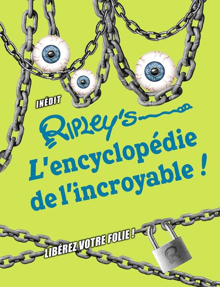 RIPLEY'S ENCYCLOPEDIE DE L'INCROYABLE 2018 (L')