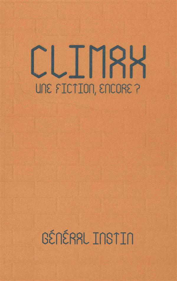 CLIMAX - UNE FICTION, ENCORE ?