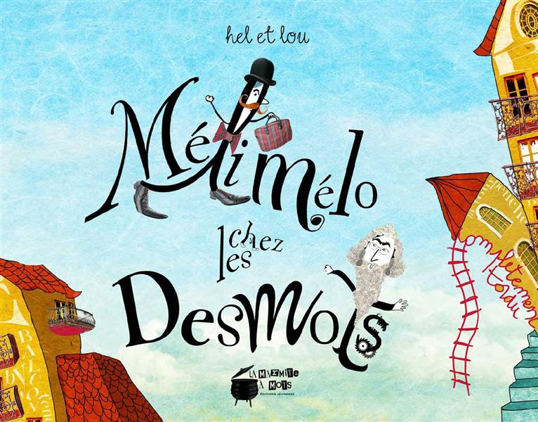 MELI-MELO CHEZ LES DESMOTS