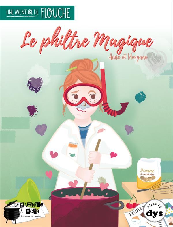 LE PHILTRE MAGIQUE - UNE AVENTURE DE FLOUCHE