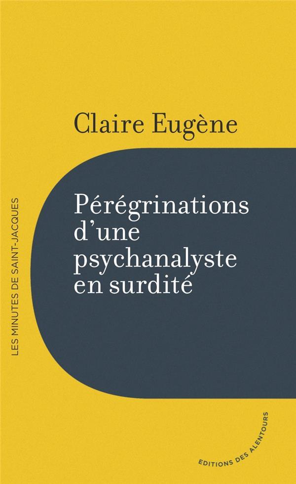 PEREGRINATIONS D'UNE PSYCHANALYSTE EN SURDITE