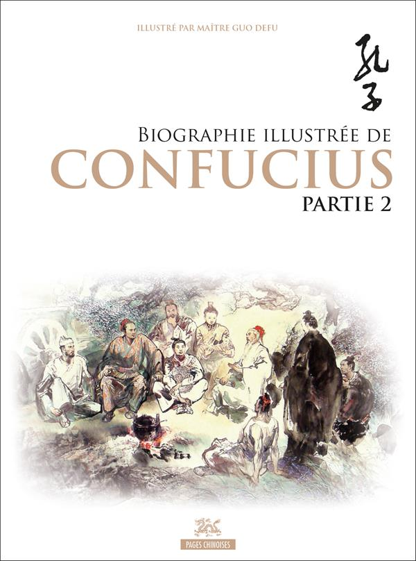 BIOGRAPHIE ILLUSTREE DE CONFUCIUS VOLUME 2