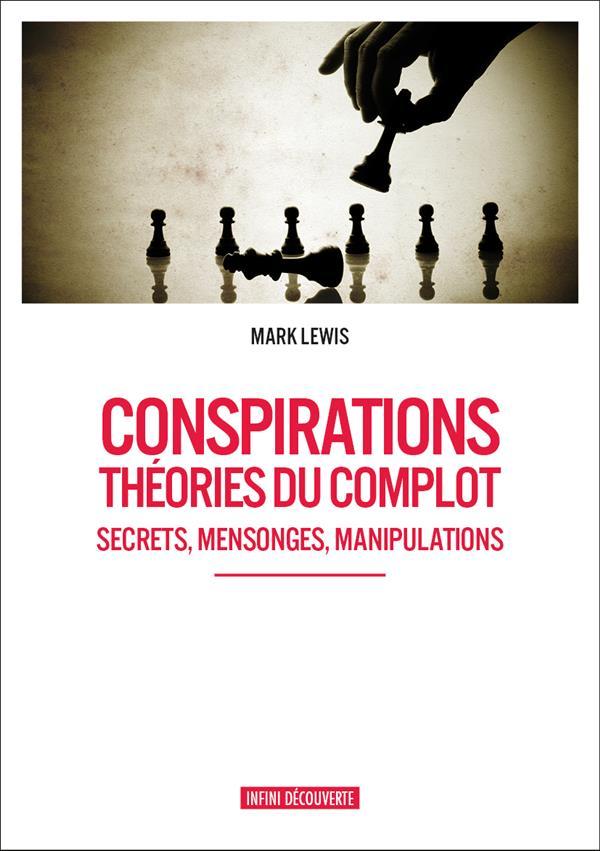 CONSPIRATIONS - THEORIES DU COMPLOT