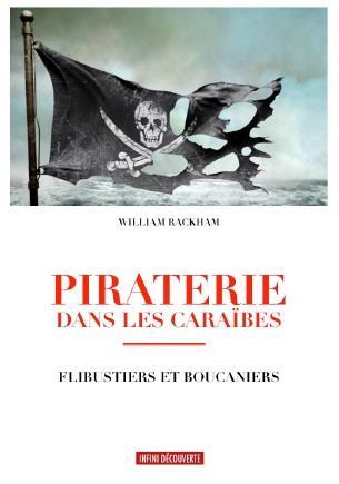 PIRATERIE DANS LES CARAIBES - FLIBUSTIERS ET BOUCANIERS