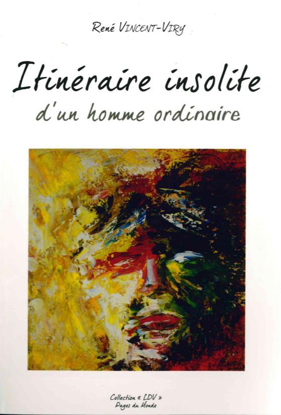 ITINERAIRE INSOLITE D'UN HOMME ORDINAIRE