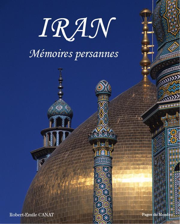 IRAN - MEMOIRES PERSANNES