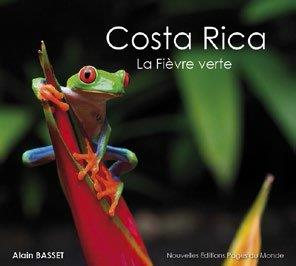 COSTA RICA - LA FIEVRE VERTE