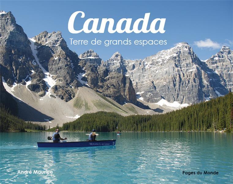 CANADA - TERRE DE GRANDS ESPACES