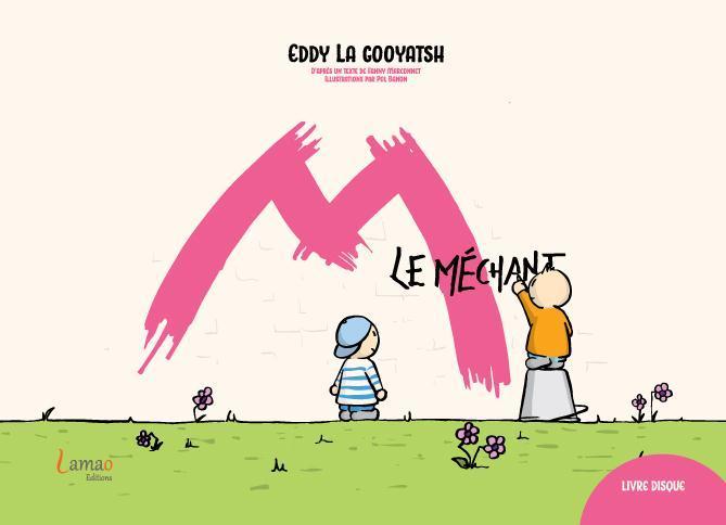 M LE MECHANT (LIVRE + CD)