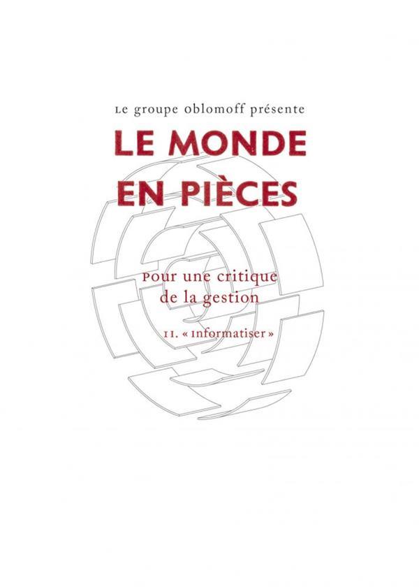 2. LE MONDE EN PIECES. POUR UNE CRITIQUE DE LA GESTION II. INFORMATISER