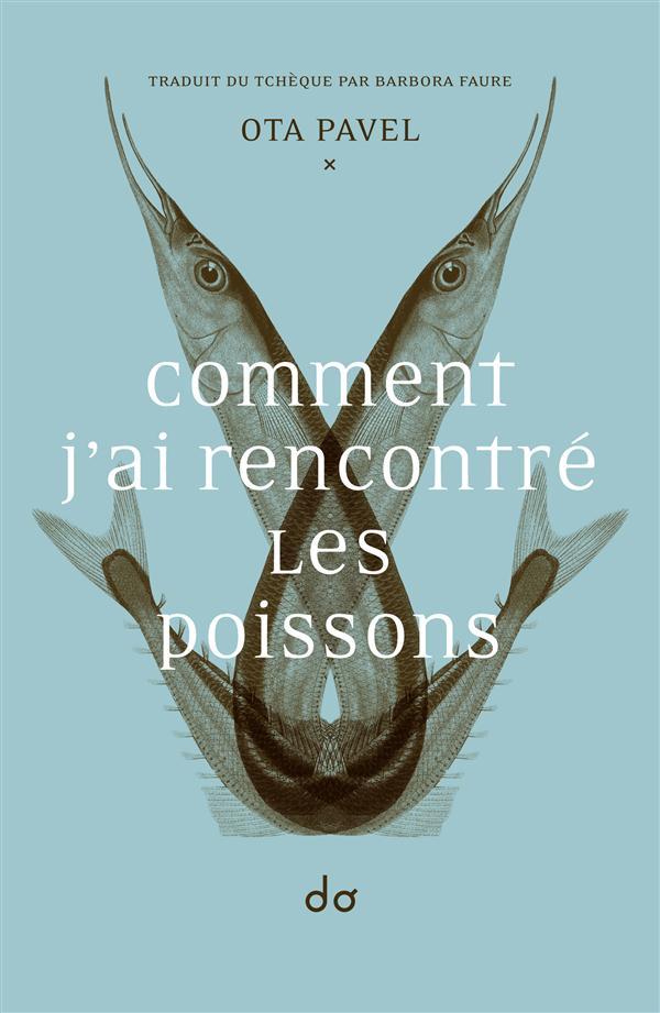 COMMENT J'AI RENCONTRE LES POISSONS