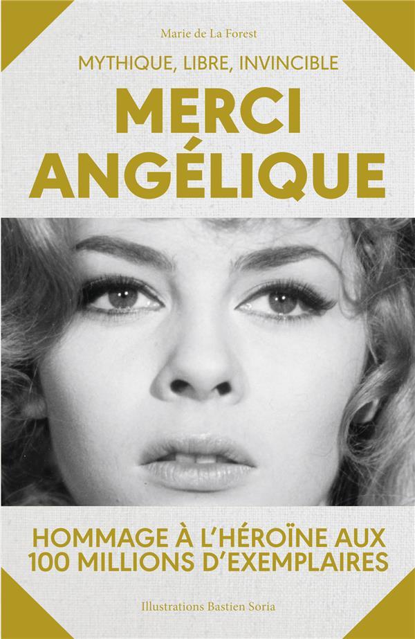 MERCI ANGELIQUE - MYTHIQUE, LIBRE, INVINCIBLE