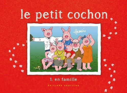 LE PETIT COCHON - 1. EN FAMILLE