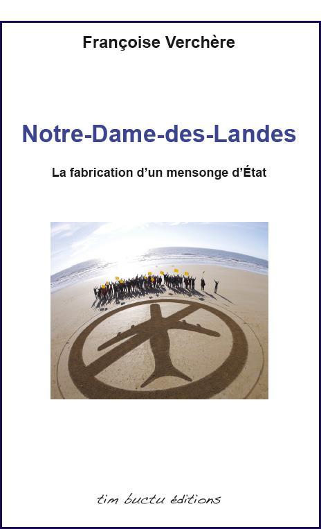 NOTRE-DAME-DES-LANDES, LA FABRICATION D'UN MENSONGE D'ETAT